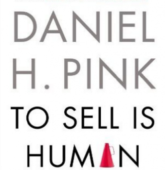 Book Notes- To Sell is Human, by Dan Pink